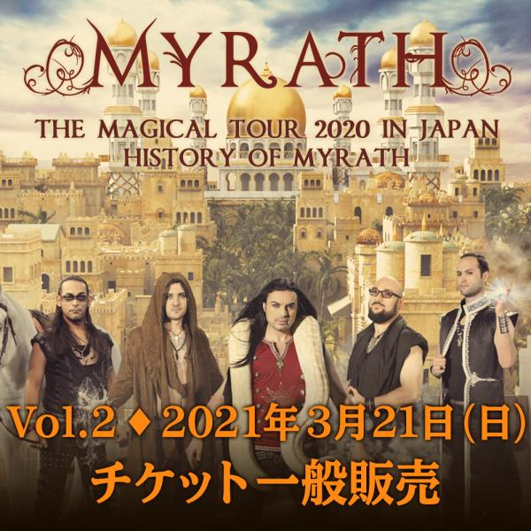 MYRATH THE MAGICAL TOUR 2020 IN JAPAN【History of MYRATH Vol.2 | 2021年3月21日(日)公演】
