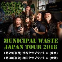 MUNICIPAL WASTE Japan Tour 2018 チケット【東京/大阪】