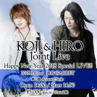 "KOJI & HIRO Joint Live ""Happy New Year 2018 Special LIVE!""【2018年1月6日(土)第2部 Band Style @渋谷GARRET】"