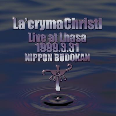 La'cryma Christi Live at Lhasa 1999.3.31 日本武道館【2CD】