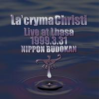 La'cryma Christi Live at Lhasa 1999.3.31 日本武道館